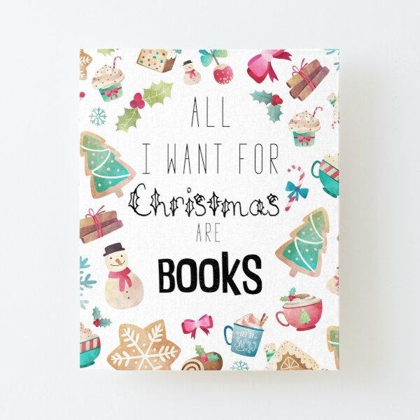 All I want for Christmas are books Canvas Mounted Print