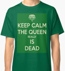 The Queen Really Is Dead Classic T-Shirt