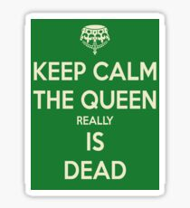 The Queen Really Is Dead Sticker