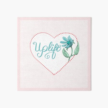 Uplift with Heart and Flowers Art Board Print