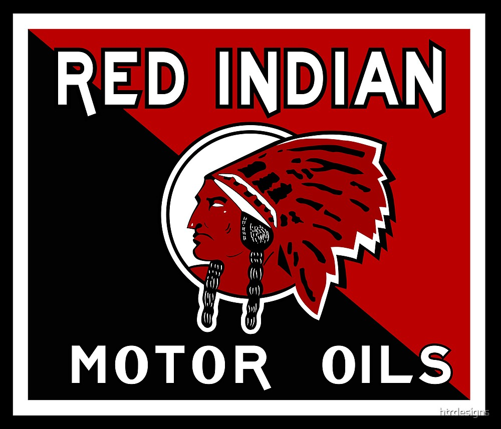 Quot Red Indian Motor Oil Vintage Sign Reproduction Quot By