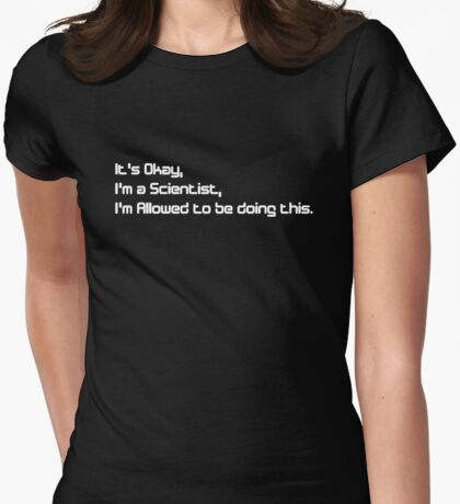 It's okay, I'm doing this for Science V 2.0 T-Shirt