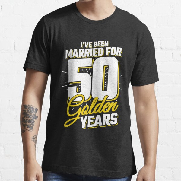 Married 50 Years - Couple Gift - 50th Wedding Anniversary Essential T-Shirt
