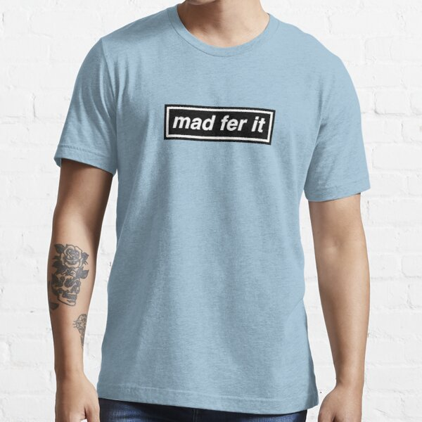 Mad Fer It - OASIS Band Tribute - MADE IN THE 90s Essential T-Shirt