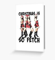Christmas Is So Fetch Greeting Card