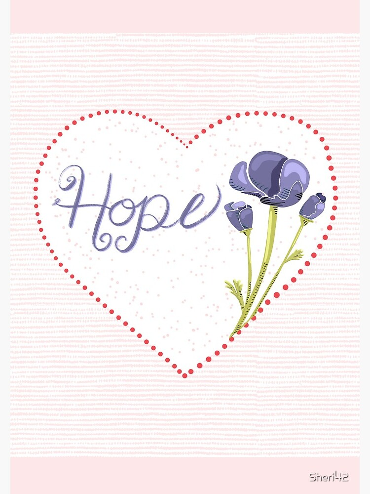 Hope and Love with Heart and Flowers by Sheri42