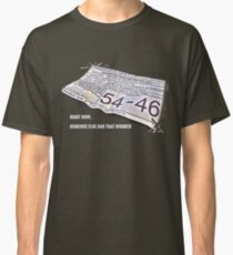 Right Now, Someone Else Has That Number Classic T-Shirt