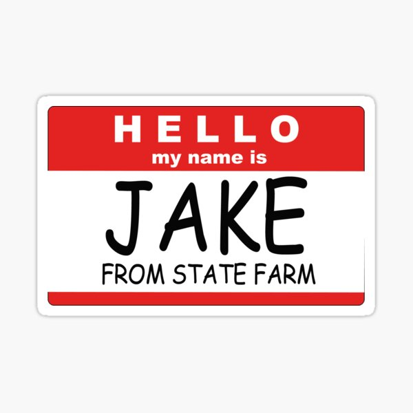 Jake From State Farm Sticker By Call Me Dickie Redbubble