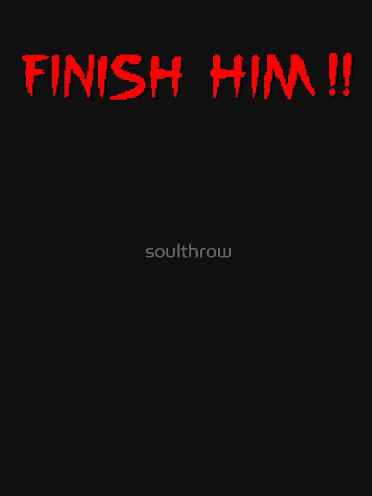 Finish Him! by soulthrow