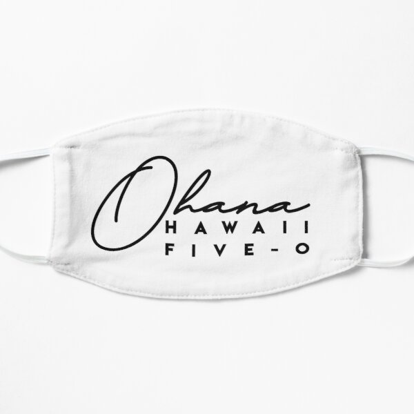 Ohana - Hawaii Five-0 Mascarilla plana