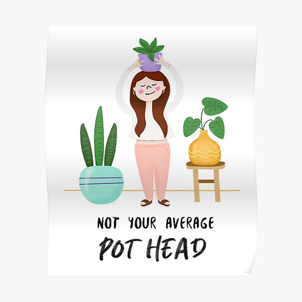 Not Your Average Pot Head Poster