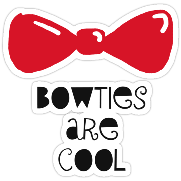 Bowties Are Cool-Black Lettering by nataratatata