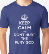 KEEP CALM and don't hurt the puny god T-Shirt