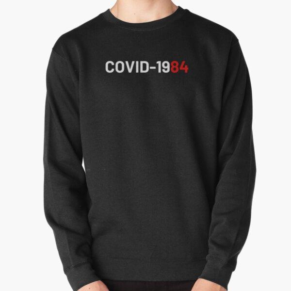 Covid-1984 Pullover Sweatshirt