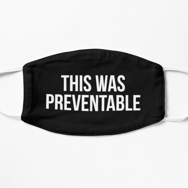 This Was Preventable Mask