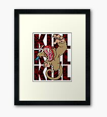 """KILL"" Framed Print"