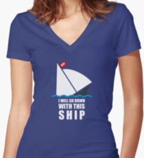 I Will Go Down With This Ship Women's Fitted V-Neck T-Shirt