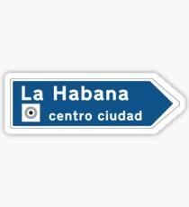 Havana, Road Sign, Cuba Sticker