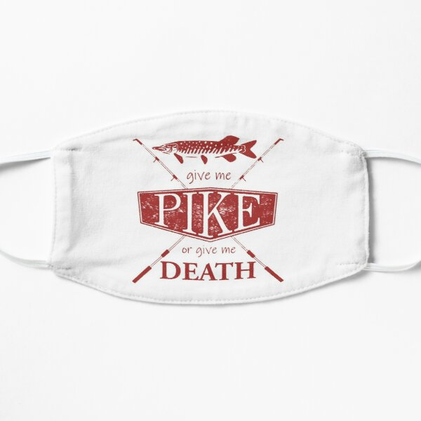 Give Me Pike or Give Me Death - Red Mask