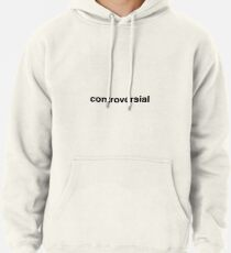 controversial Pullover Hoodie