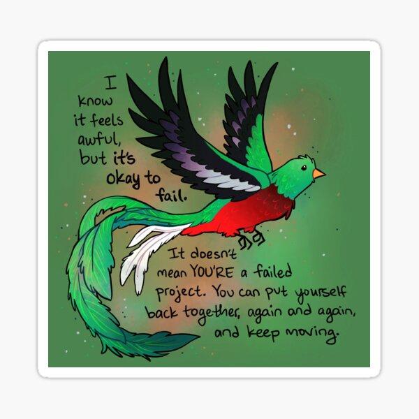 """It's Okay to Fail"" Encouraging Quetzal Bird Sticker"