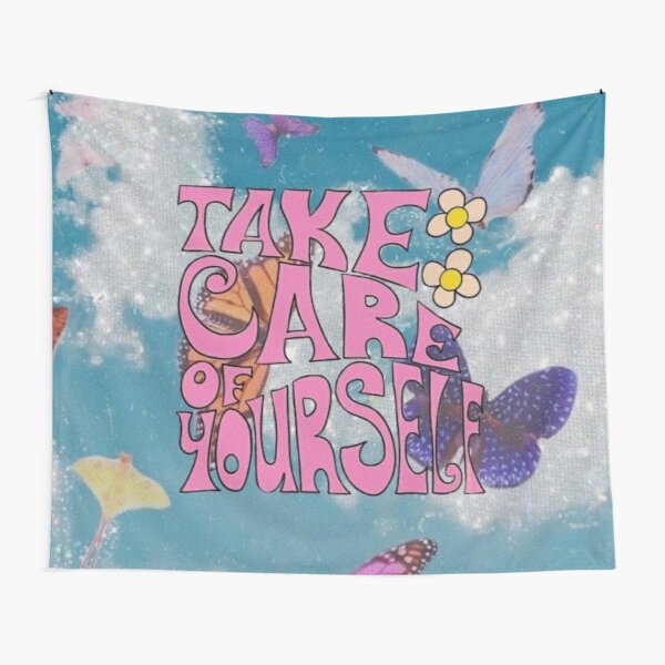 TAKE CARE OF YOURSELF Tapestry