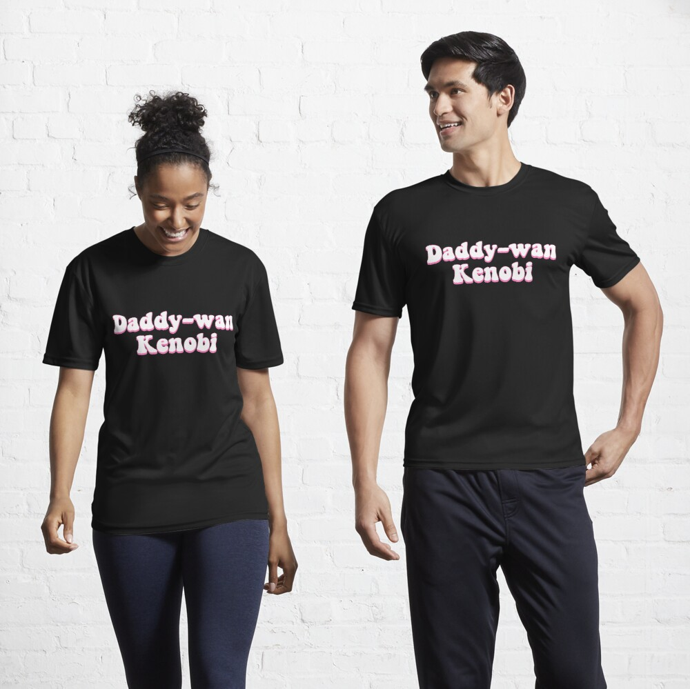 Daddy-wan Kenobi Active T-Shirt