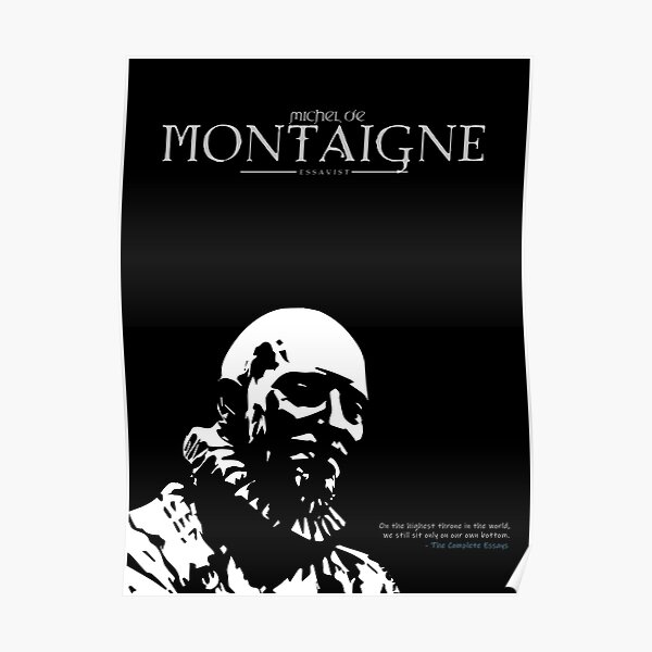 A Quote By Michel De Montaigne Poster