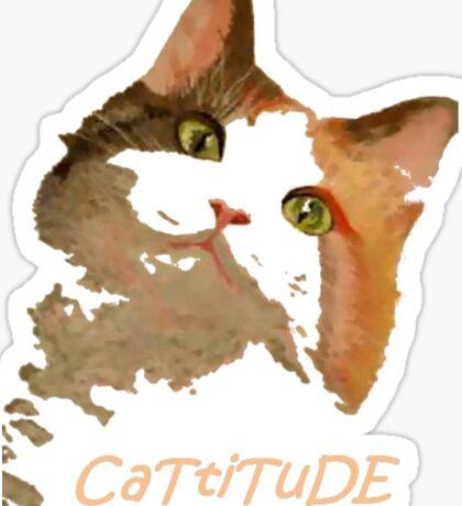 Cattitude - A Cat With Attitude Sticker