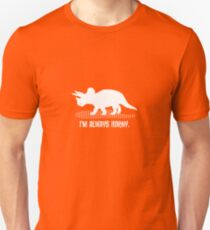 Triceratops is Always Horny. Unisex T-Shirt