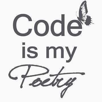 Code is my Poetry by pencilplus
