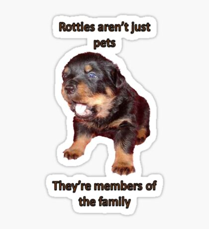Rottweilers Are Not Just Pets Sticker