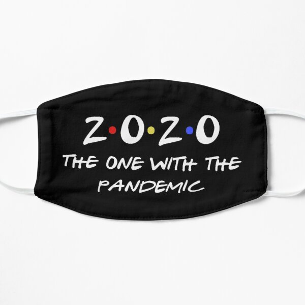 The One With the Pandemic 2020 Mask