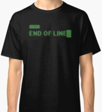 End of Line Classic T-Shirt