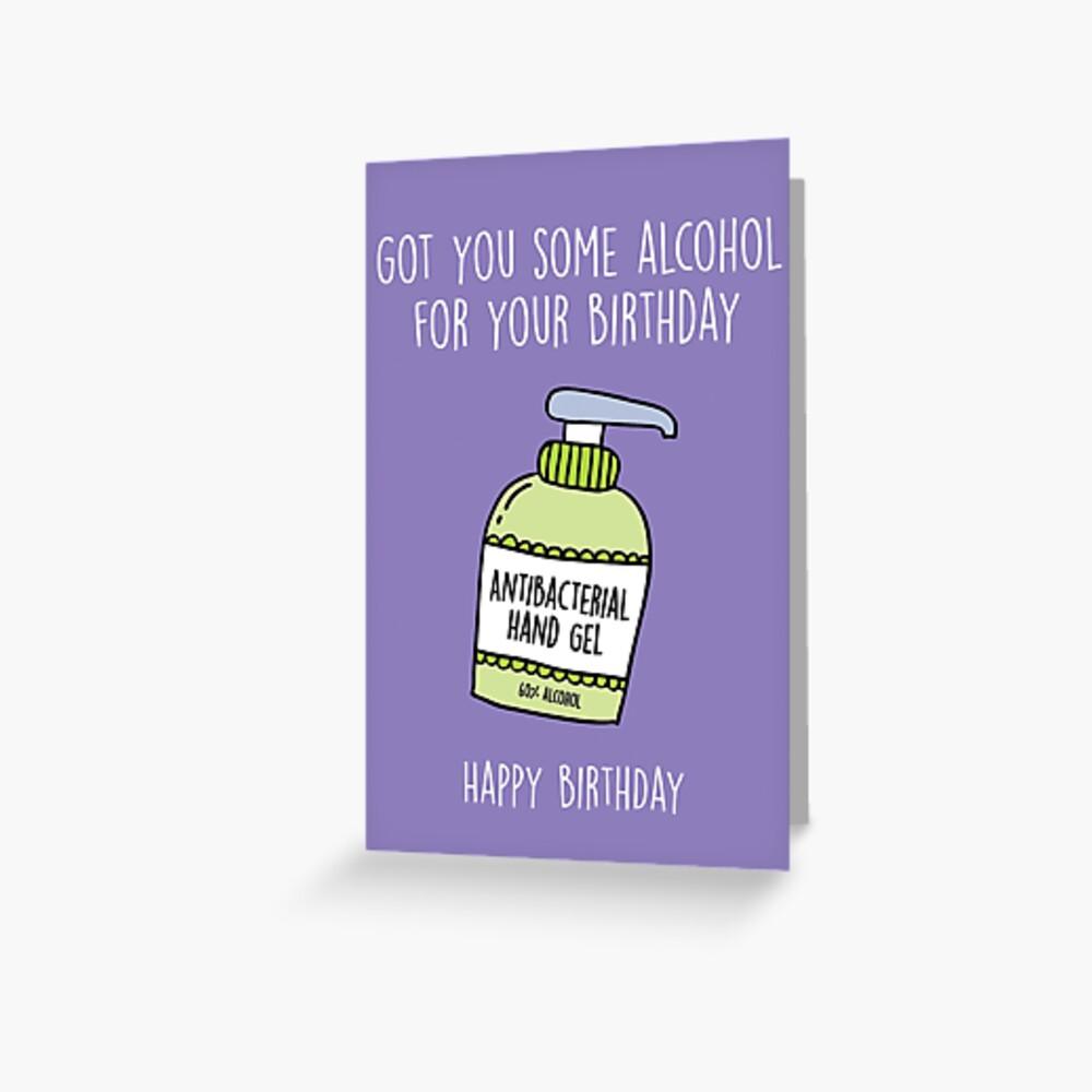 Handgel Happy Birthday Card | Got You Some Alcohol Greeting Card