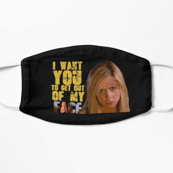 Buffy: I Want You To Get Out Of My Face Mask