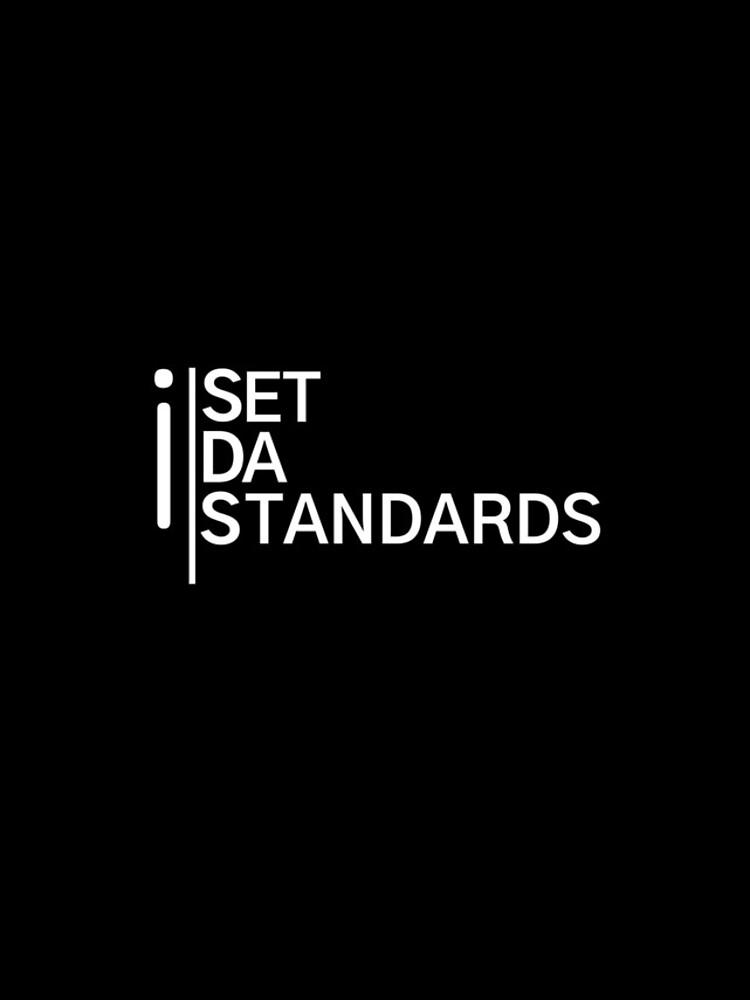 I Set Da Standards - Black by SDSEnt