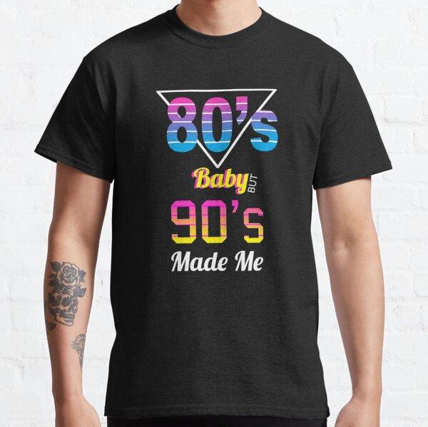 Nací en los 80 pero los 90 me hicieron Amo los 80 Amo los 90 Camiseta clásica