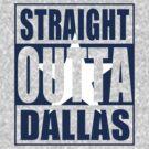 Straight Outta Dallas Flag by iEric