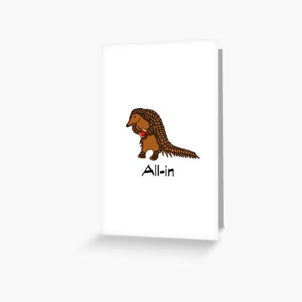 All-in - Pangolin carrying corona Greeting Card