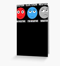 Proton Electron Neutron T Shirt Greeting Card