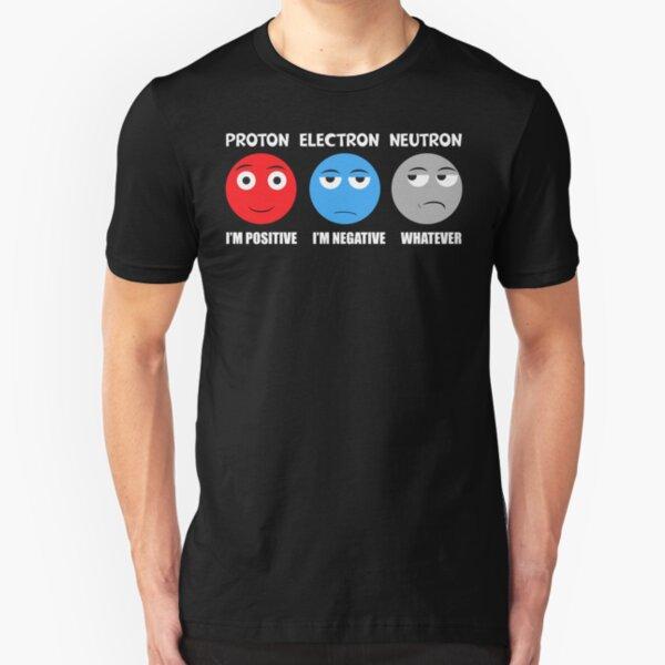 Proton Electron Neutron T Shirt Slim Fit T-Shirt