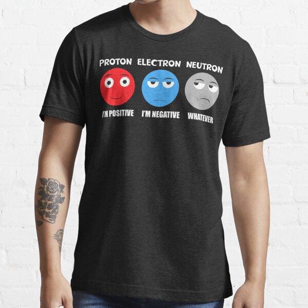 Proton Electron Neutron T Shirt Essential T-Shirt