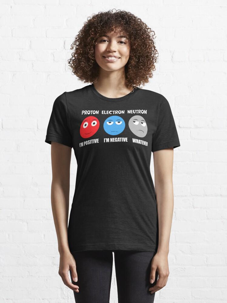 Alternate view of Proton Electron Neutron T Shirt Essential T-Shirt
