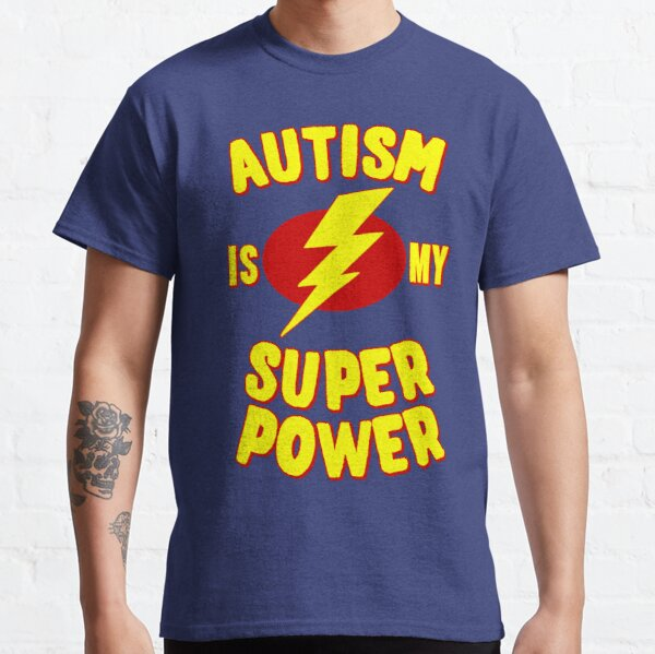 Autism is My Super Power Classic T-Shirt