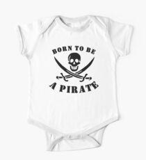 Born To Be A Pirate One Piece - Short Sleeve