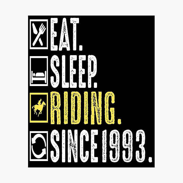 Equestrian Eat Sleep Riding Since 1993 Funny Gift Photographic Print