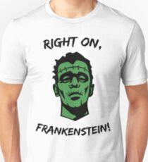 Right On, Frankenstein! Unisex T-Shirt