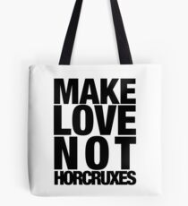 Make Love Not Horcruxes (NOW AVAILABLE IN WHITE) Tote Bag
