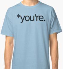 *you're. Grammar Nazi T Shirt! BLACK Classic T-Shirt